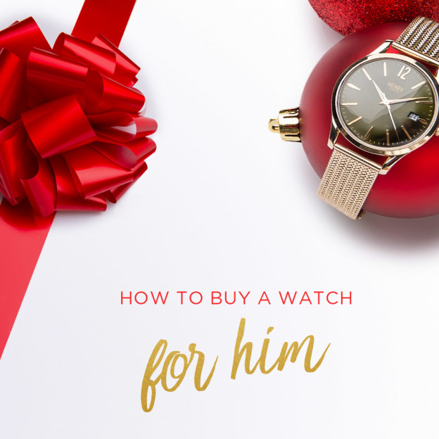 How to Buy a Watch for Him