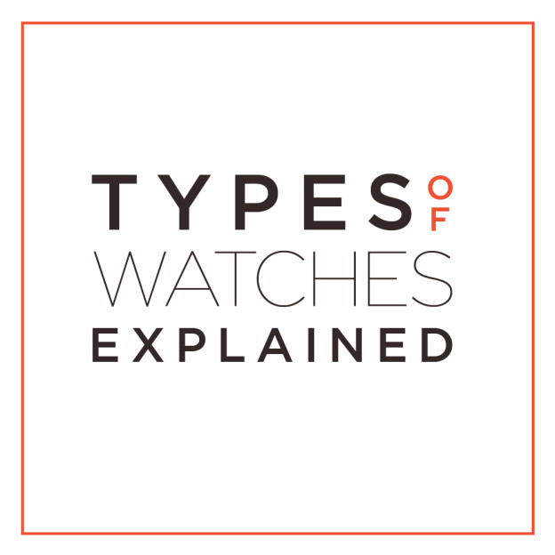 Watch Guide: Types of Watches Explained